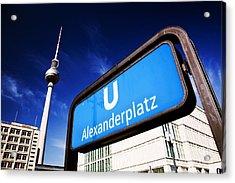 Ubahn Alexanderplatz Sign And Television Tower Berlin Germany Acrylic Print by Michal Bednarek