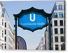 Ubahn Franzosische Strasse Berlin Germany Acrylic Print by Michal Bednarek