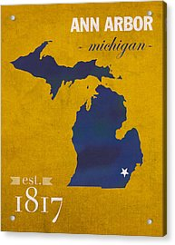 University Of Michigan Wolverines Ann Arbor College Town State Map Poster Series No 001 Acrylic Print by Design Turnpike
