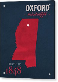 University Of Mississippi Ole Miss Rebels Oxford College Town State Map Poster Series No 067 Acrylic Print by Design Turnpike