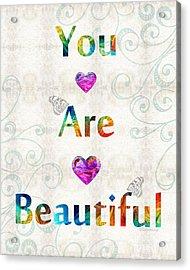 Uplifting Art - You Are Beautiful By Sharon Cummings Acrylic Print by Sharon Cummings