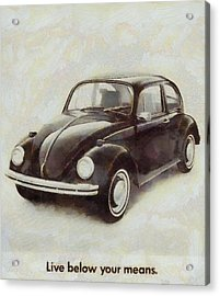 Volkswagen Beetle Live Below Your Means Acrylic Print by Dan Sproul