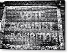 Vote Against Prohibition I Acrylic Print by John Rizzuto