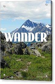 Wander Acrylic Print by Jennifer Kimberly