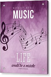 Without Music Life Would Be A Mistake Acrylic Print by Aged Pixel