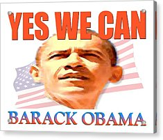 Yes We Can - Barack Obama Poster Art Acrylic Print by Art America Online Gallery