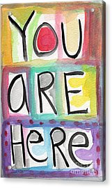 You Are Here  Acrylic Print by Linda Woods