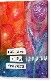 You Are In My Prayers- Watercolor Art Card Acrylic Print by Linda Woods