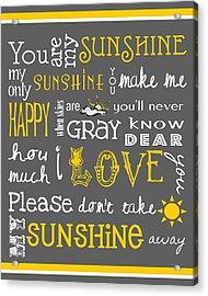 You Are My Sunshine Acrylic Print by Jaime Friedman