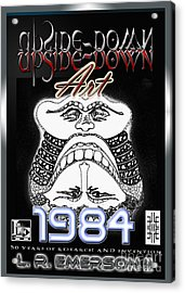 1984 Commemorative Poster From L R Emerson II Lead Upside Down Artist Acrylic Print by L R Emerson II
