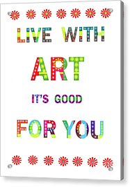 Quote Art Acrylic Print by Ricki Mountain