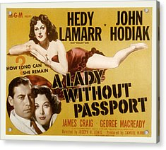 A Lady Without Passport, John Hodiak Acrylic Print by Everett