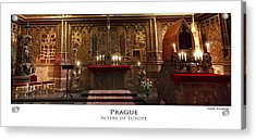 Alters Of Europe Acrylic Print by Cecil Fuselier