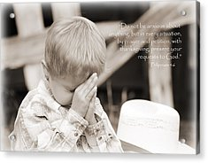 By Prayer And Petition... Acrylic Print by Lisa Moore