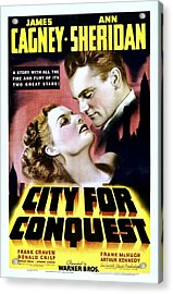 City For Conquest, Ann Sheridan, James Acrylic Print by Everett