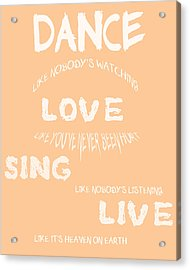 Dance Like Nobody's Watching - Peach Acrylic Print by Georgia Fowler
