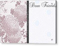 Dear Friend 3 Acrylic Print by Dana Vogel