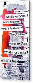Dinner Acrylic Print by Linda Woods