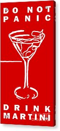 Do Not Panic - Drink Martini - Red Acrylic Print by Wingsdomain Art and Photography