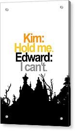 Edward Scissorhands Quote Acrylic Print by Jera Sky