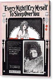 Every Night I Cry Myself To Sleep Over You Acrylic Print by Mel Thompson