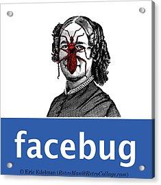 Facebug For Women Acrylic Print by Eric Edelman