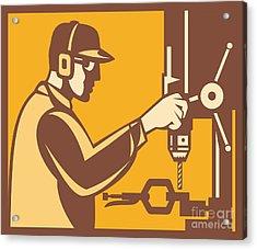 Factory Worker Operator With Drill Press Retro Acrylic Print by Aloysius Patrimonio