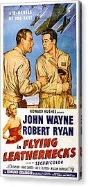 Flying Leathernecks, John Wayne, Robert Acrylic Print by Everett