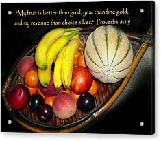 Fruit And Proverbs 8 Acrylic Print by Cindy Wright