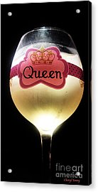 Its Good To Be The Queen Acrylic Print by Cheryl Young