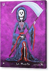 La Muerte Acrylic Print by Sonia Flores Ruiz