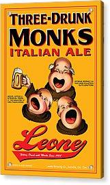 Leone Three Drunk Monks Acrylic Print by John OBrien