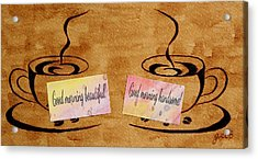 Love Morning Coffee Acrylic Print by Georgeta  Blanaru