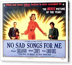 No Sad Songs For Me, Wendell Corey Acrylic Print by Everett