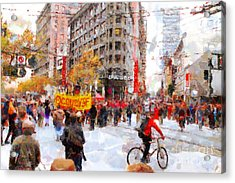 Occupy Sf Market Street . 7d9733 Acrylic Print by Wingsdomain Art and Photography