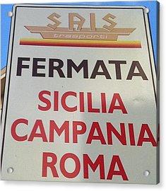 #rome Roma Vale Quanto Una Regione #bus Acrylic Print by Francesca Ferrara