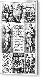 Roxana Tragaedia, 1632 Acrylic Print by Granger