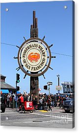 The Fishermans Wharf Sign . San Francisco California . 7d14225 Acrylic Print by Wingsdomain Art and Photography