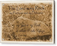 The Lord Is My Rock Psalm 18 Acrylic Print by Robyn Stacey