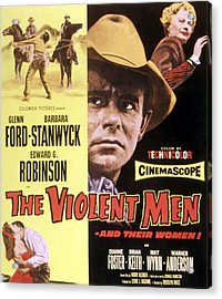 The Violent Men, Glenn Ford, Barbara Acrylic Print by Everett