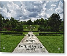 Time Is Wealth Acrylic Print by Barbara Middleton