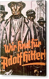 We Are For Adolf Hitler, Nazi Party Acrylic Print by Everett
