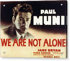 We Are Not Alone, Paul Muni, 1939 Acrylic Print by Everett