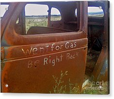 Went For Gas Acrylic Print by Juls Adams