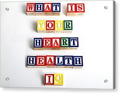 What Is Your Heart Health Iq Acrylic Print by Photo Researchers, Inc.