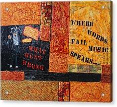 Where Words Fail Music Speaks Acrylic Print by Victoria  Johns