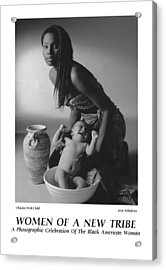 Women Of A New Tribe -chastity With Child Acrylic Print by Jerry Taliaferro