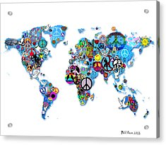 World Peace Acrylic Print by Bill Cannon
