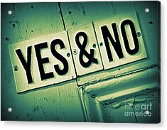 Yes And No 2 Acrylic Print by Perry Webster