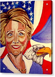 Hillary Clinton Acrylic Print by Rusty Woodward Gladdish